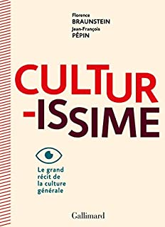 Culturissime : le grand récit de la culture générale - cd1, Braunstein, Florence