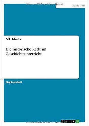 Die historische Rede im Geschichtsunterricht (German Edition)