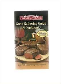 Great Gathering Guide Amp Cookbook Omaha Steaks Omaha