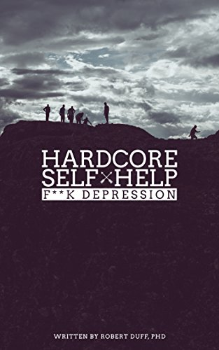 Hardcore self help fk depression kindle edition by robert duff hardcore self help fk depression by duff robert fandeluxe Images