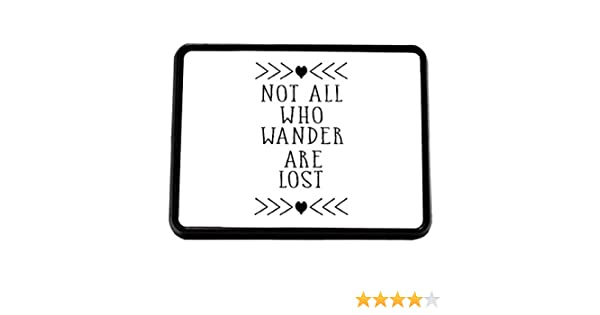 Style In Print Not All Who Wander are Lost Trailer Truck Hitch Cover Receiver