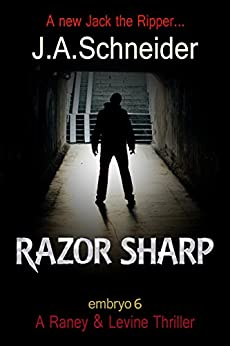 RAZOR SHARP (EMBRYO: A Raney & Levine Thriller Book 6) by [Schneider, J.A.]