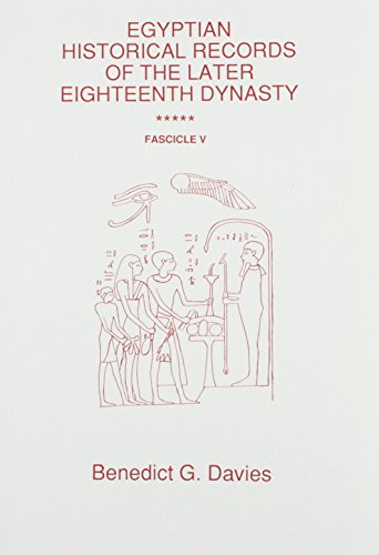 Egyptian 18th Dynasty - Egyptian Historical Records of the Later Eighteenth Dynasty Fascicule 5 (Egyptology S) (Pt. 5)