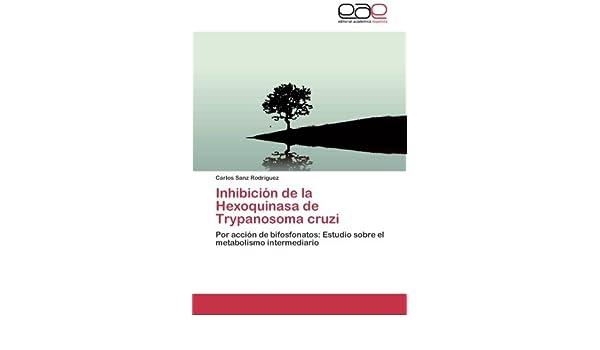 Inhibición de la Hexoquinasa de Trypanosoma cruzi: Por ...