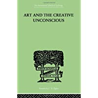 International Library of Psychology: Art And The Creative Unconscious: Four Essays: Volume 12