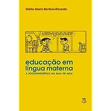 Educação em Língua Materna. A Sociolinguística na Sala de Aula