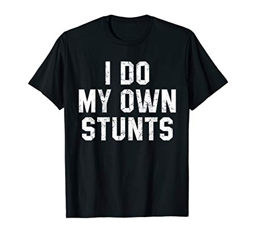 I Do My Own Stunts Shirt Funny Broken Bone Tees Leg Injury