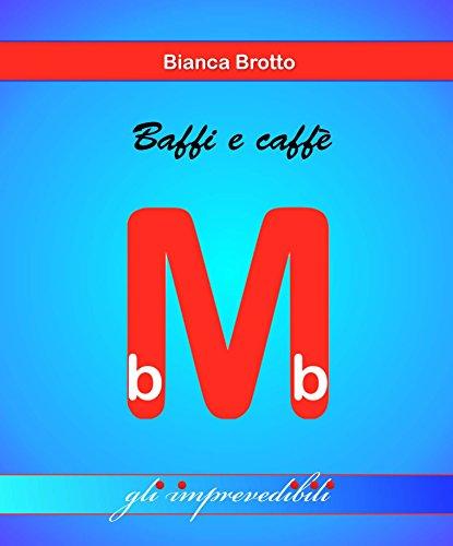 baffi-e-caffe-gli-imprevedibili-i-mini-bb-vol-2-italian-edition