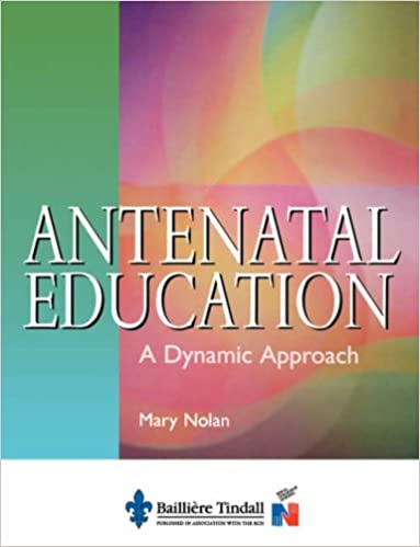 Antenatal Education: A Dynamic Approach, 1e