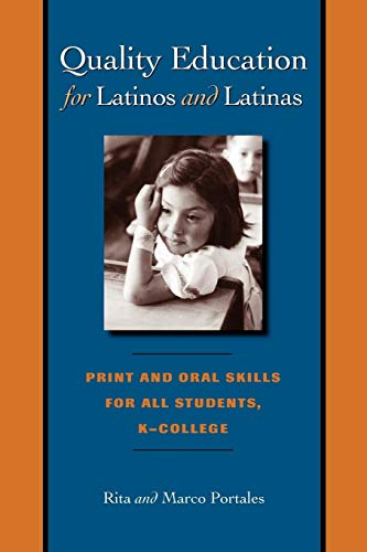 Quality Education for Latinos and Latinas: Print and Oral Skills for All Students, K-College (JOE R. AND TERESA LOZANO L
