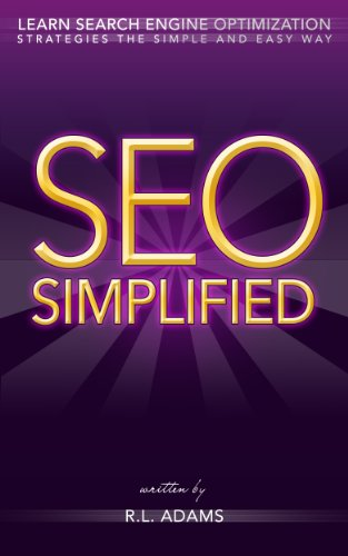 SEO Simplified - Learn Search Engine Optimization Strategies and Principles for Beginners (The SEO Series Book 2)
