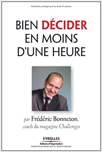 Bien decider en moins d'une heure - Frederic Bonneton
