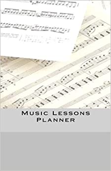 Music Lessons Planner: Music Student/Teacher Assignment Journal