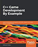 C++ Game Development By Example: Learn to build