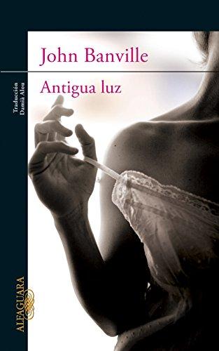 Antigua luz (Spanish Edition)