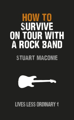 How to Survive on Tour with a Rock Band: Lives Less Ordinary ()