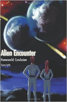Alien Encounter: Homeworld: Conclusion (Homeworld Trilogy)