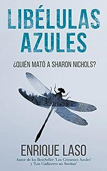 LIBÉLULAS AZULES: Una novela negra cargada de suspenso (Ethan Bush nº 3) (Spanish Edition) by [Laso, Enrique]