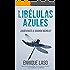 LIBÉLULAS AZULES: Una novela negra cargada de suspenso (Ethan Bush nº 3) (Spanish Edition)