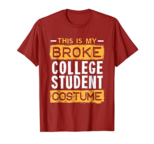 Broke College Student T Shirt Funny Costume