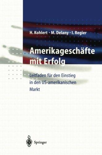 Amerikageschäfte mit Erfolg: Leitfaden für den Einstieg in den US-amerikanischen Markt (German Edition) by Springer