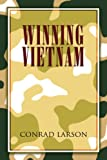 Winning Vietnam, Conrad Larson, 1450076122