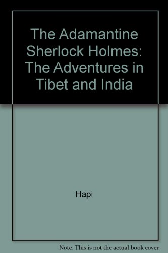 The Adamantine Sherlock Holmes: The Adventures in Tibet and India