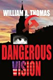 Dangerous Vision, William A. Thomas, 1418423637