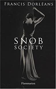 Snob society par Francis Dorleans