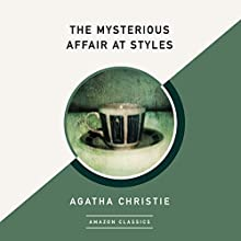 The Mysterious Affair at Styles (AmazonClassics Edition) Audiobook by Agatha Christie Narrated by James Langton