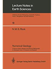 Numerical Geology: A Source Guide, Glossary and Selective Bibliography to Geological Uses of Computers and Statistics