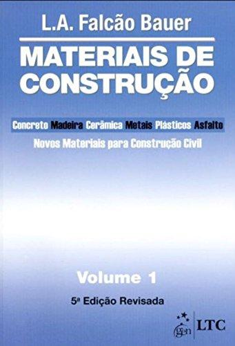 Materiais de Construção: Novos Materiais Para Construção Civil (Volume 1)
