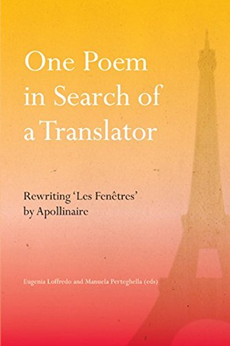 Read Online One Poem in Search of a Translator: Rewriting 'Les Fenêtres' by Apollinaire ebook