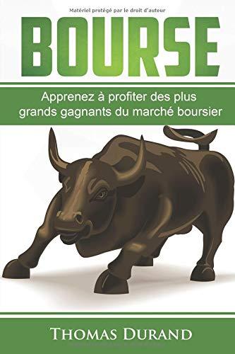 Bourse Apprenez à profiter des plus grands gagnants du marché boursier Broché – 17 octobre 2018 Thomas Durand Independently published 1728900352 Music / Business Aspects