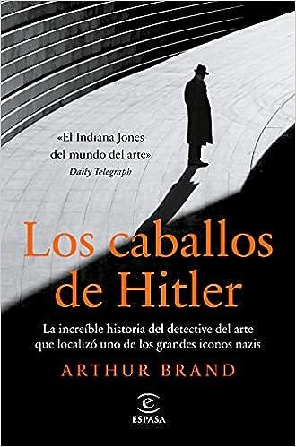 Los caballos de Hitler de Arthur Brand