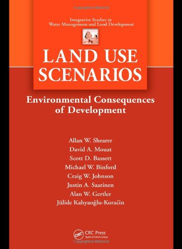 Land Use Scenarios: Environmental Consequences of Development (Integrative Studies in Water Management & Land Deve)