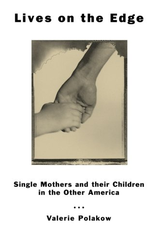 Lives on the Edge: Single Mothers and Their Children in the Other America