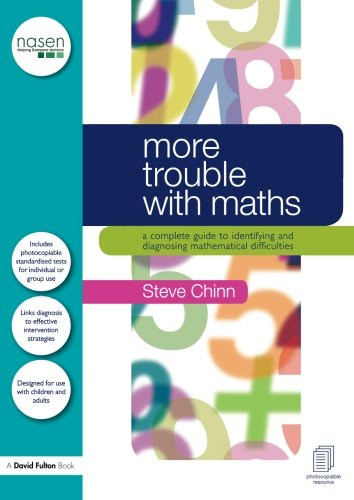 More Trouble with Maths: A complete guide to identifying and diagnosing mathematical difficulties (nasen spotlight)