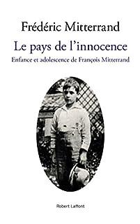 Le pays de l'innocence : enfance et adolescence de François Mitterrand