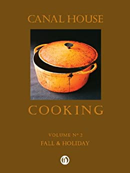Canal House Cooking, Volume N° 2: Fall & Holiday by [Hirsheimer, Christopher, Hamilton, Melissa]