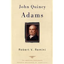 John Quincy Adams (The American Presidents Series), Remini, Robert V.