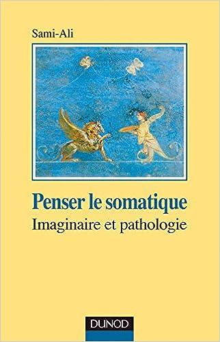eBooks pdf: Penser le somatique - Imaginaire et pathologie PDF CHM 2100499149