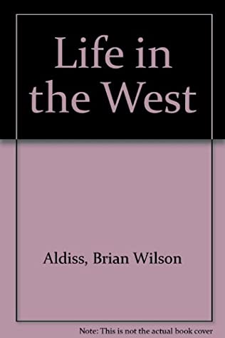 Life In The West Squire Quartet Book 1 By Brian Aldiss