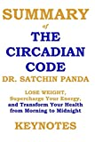 img - for Summary of The Circadian Code by Dr. Satchin Panda: Lose Weight, Supercharge Your Energy, and Transform Your Health from Morning to Midnight (Health and Fitness Book Summaries) book / textbook / text book