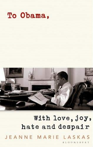To Obama  With Love Joy Hate And Despair