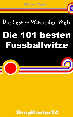 Amazon Com Die 101 Besten Fussballwitze Witze Uber Fussball