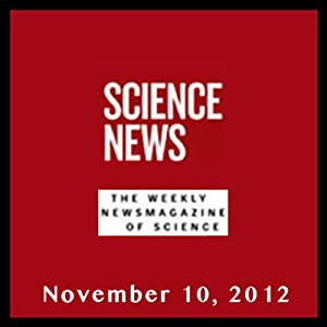 Science News, November 10, 2012 Periodical