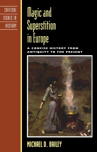 Magic and Superstition in Europe: A Concise History from Antiquity to the Present (Critical Issues in World and International History)