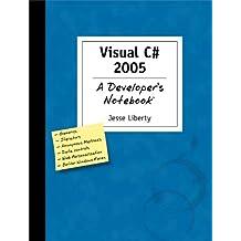 Visual C# 2005: A Developer's Notebook
