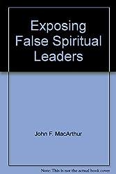 Exposing False Spiritual Leaders